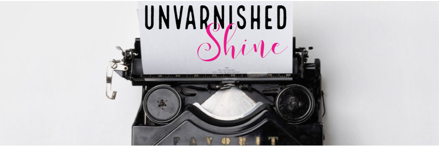 Unvarnished Shine